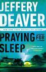 Praying for Sleep by Jeffery Deaver (Paperback / softback, 2014)