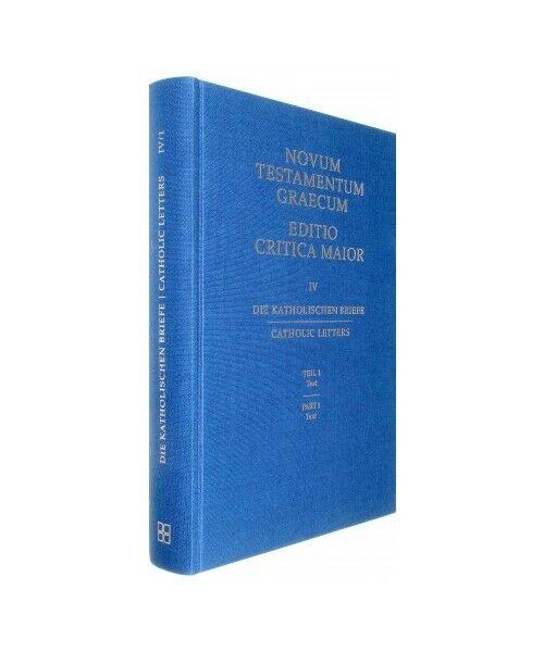 """""""Novum Testamentum Graecum. Editio Critica Maior / Die Katholischen Briefe"""""""