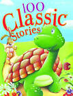 100 Classic Stories by Miles Kelly Publishing Ltd (Paperback, 2014)