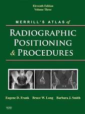 Merrill's Atlas of Radiographic Positioning and Procedures: Volume 3 (Merrill's