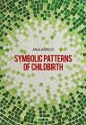 Symbolic Patterns of Childbirth by Anja Hansch (Paperback, 2013)