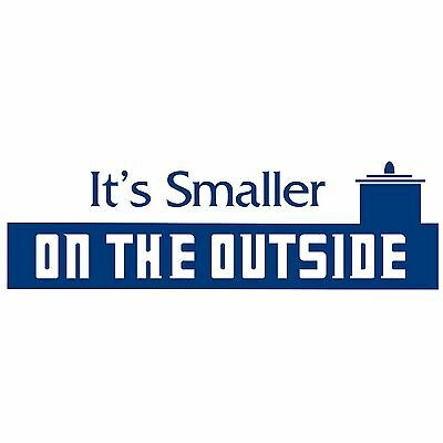 It's Smaller on the Outside Doctor Who Vinyl decal sticker BFH
