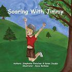 Soaring with Jimmy by Stephanie Fleischer, Karen Jacobs (Paperback / softback, 2016)