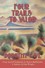 Four Trails to Valor by Dorothy Cave (Paperback / softback, 2007)