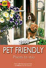 Pet Friendly Places to Stay: 2008 by AA Publishing (Paperback, 2007)
