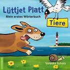 Lüttjet Platt - Tiere von Valeska Scholz (2016, Gebundene Ausgabe)