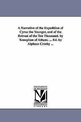 A narrative of the expedition of Cyrus the younger, and of the retreat of the t