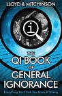 QI: The Book of General Ignorance - The Noticeably Stouter by John Lloyd, John Mitchinson (Paperback, 2015)