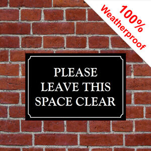 Please leave this space clear sign parking notice car park residential 9673