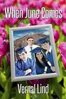 When June Comes by Vernal Lind (Paperback / softback, 2014)