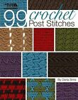 99 Crochet Post Stitches (Leisure Arts #4788) by Darla Sims (Book, 2010)