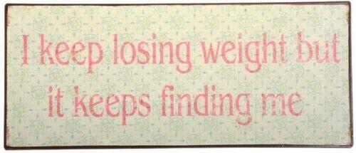 "Wandschild Türschild /""I keep losing weight but it keeps finding me/"" creme-pink"