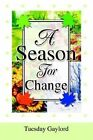 A Season for Change by Tuesday N Gaylord (Paperback / softback, 2003)