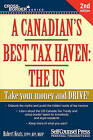 A Canadian's Best Tax Haven: The Us: Take Your Money and Drive! by Robert Keats (Paperback / softback, 2015)