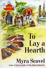 TO LAY A HEARTH- Myra Scovel- How It Feels to Return to U.S. w/ 30 yrs in Orient