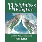 Weightless Flying Soaring Above Food Issues Jones Joni Paperback Print on D
