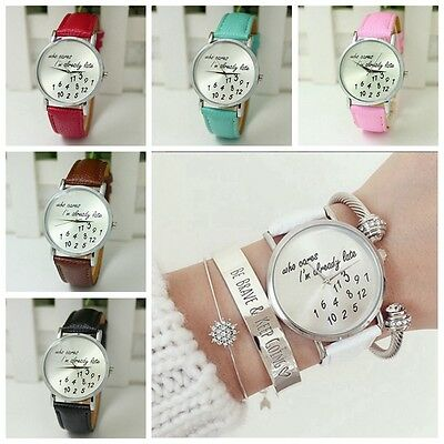Hot Girls women trendy newest Leather Fashion Watch Who Cares Im Already Late