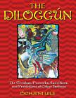 The Diloggun: The Orishas, Proverbs, Sacrifices, and Prohibitions of Cuban Santeria by Ocha'ni Lele (Paperback, 2003)