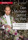 Den Mutigen gehört die Welt von Jens Hilbert (2014, Taschenbuch)