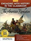 Engaging with History in the Classroom: The American Revolution by Carol Tieso, Janice Robbins (Paperback / softback, 2014)
