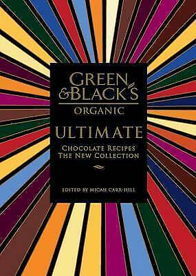 "1 of 1 - ""AS NEW"" Green & Black's Ultimate: Chocolate Recipes: The New Collection, Micah"