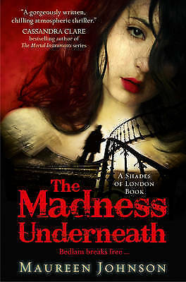 1 of 1 - The Madness Underneath by Maureen Johnson, Paperback, New Book