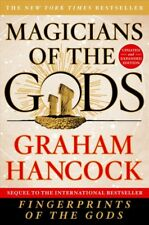 Magicians of the Gods : The Forgotten Wisdom of Earth's Lost Civilization by Graham Hancock (2017, Paperback)