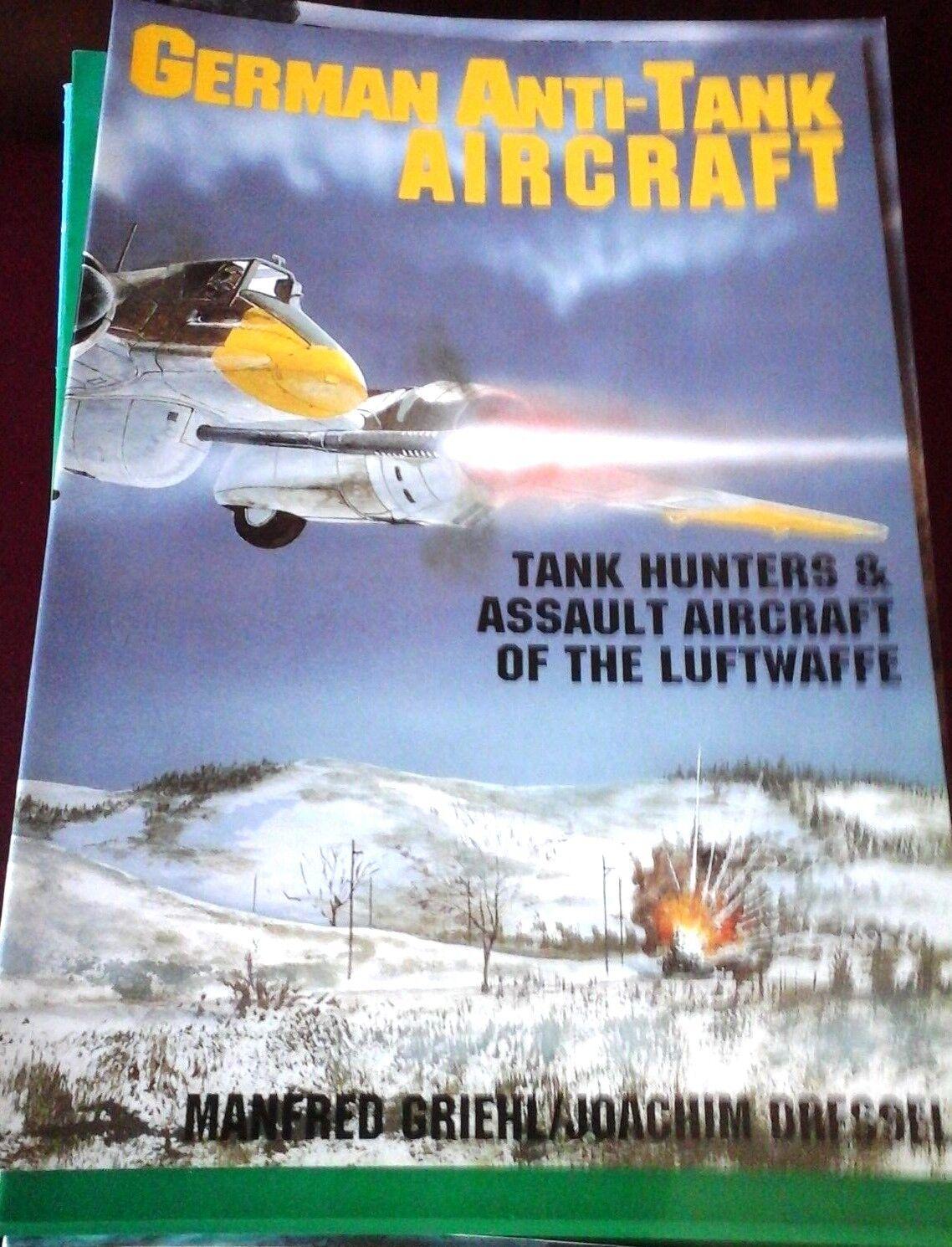 GERMAN ANTI-TANK AIRCRAFT-TANK HUNTERS & ASSAULT AIRCRAFT OF THE LUFTWAFFE -BY G