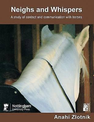 Neighs and Whispers: A Study of Contact and Communication with Horses by...