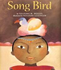 Song Bird [Jan 21, 1999] Mollel, Tololwa M. and Litzinger, Rosanne