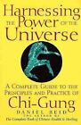 Harnessing the Power of the Universe : A Complete Guide to the Principles and Practice of Chi-gung by Daniel Reid (1998, Hardcover)