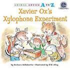 Xavier Ox's Xylophone Experiment by Barbara De Rubertis (Hardback, 2011)