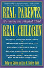 Real Parents, Real Children: Parenting the Adopted Child by Holly Van Gulden, Lisa Bartels-Rabb (Paperback, 1996)