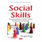 Social Skills: Perceptions, Role in Autistic Children & Assistive Technology by Nova Science Publishers Inc (Paperback, 2016)