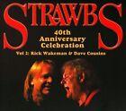 Strawbs 40th Anniversary Celebration, Vol. 2: Rick Wakeman & Dave Cousins [19 Tracks] by The Strawbs (CD, Oct-2010, 2 Discs, Witchwood Media)