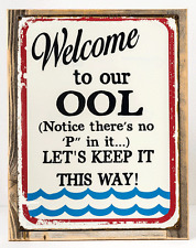 Welcome To Our ool Metal Sign Framed on Rustic Wood, No Pee, Pool Safety, Humor