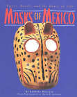 Masks of Mexico: Tigers, Devils and the Dance of Life by Barbara Mauldin (Paperback, 1999)