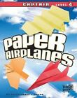 Paper Airplanes: Paper Airplanes, Captain Level 4 by Christopher L. Harbo (2010, Hardcover)