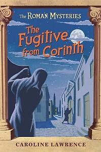 The-Roman-Mysteries-The-Fugitive-from-Corinth-Book-10-Lawrence-Caroline-Ver