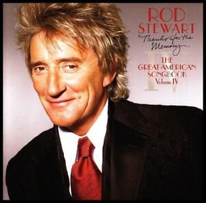 ROD STEWART - GREAT AMERICAN SONGBOOK Vol.4 : THANKS FOR THE MEMORY CD IV *NEW*