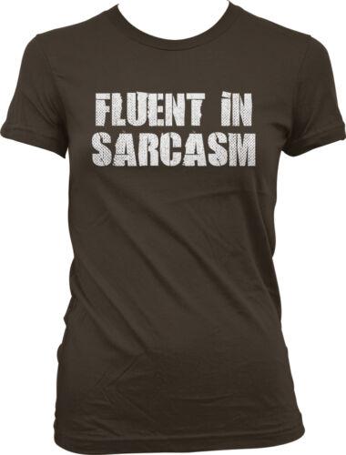 Fluent In Sarcasm Speak Language Sarcastic Don/'t Mean Comment Am Juniors T-Shirt