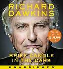 Brief Candle in the Dark Low Price CD: My Life in Science by Charles Simonyi Professor of the Public Understanding of Science Richard Dawkins (CD-Audio, 2016)
