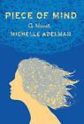 Piece of Mind: A Novel by Michelle Adelman (Hardback, 2016)