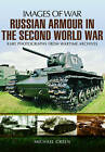Russian Armour in the Second World War by Michael Green (Paperback, 2013)