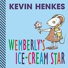 Wemberly's Ice-Cream Star by Kevin Henkes (Book, 2003)