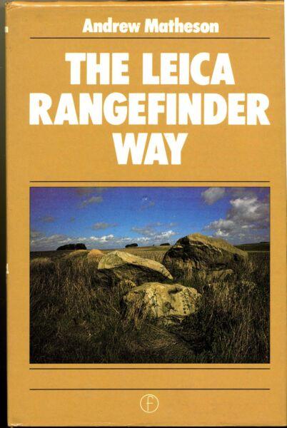 """Courageux A.matheson Libro """"the Leica Rangefinder Way"""" 1984 I Ed.focal Press D739 Bis Haute Qualité Et Bas Frais GéNéRaux"""