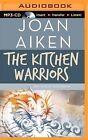 The Kitchen Warriors by Joan Aiken (CD-Audio, 2014)