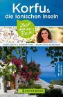 Korfu und die Ionischen Inseln - Zeit für das Beste von Franz Marc Frei und Klio Verigou (Taschenbuch)