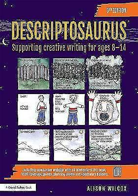 Descriptosaurus: Supporting Creative Writing for Ages 8-14 by Alison Wilcox...