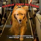 Tuesday Takes Me There : The Healing Journey of a Veteran and His Service Dog by Luis Carlos Montalván (2016, Hardcover)